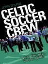 Celtic Soccer Crew (eBook): What the Hell Do We Care?